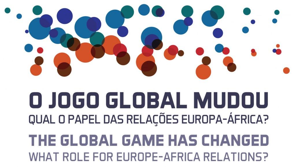 """Conferência """"O Jogo Global Mudou: Qual o papel das relações Europa-África?"""" – 29 de abril – Fundação Calouste Gulbenkian"""