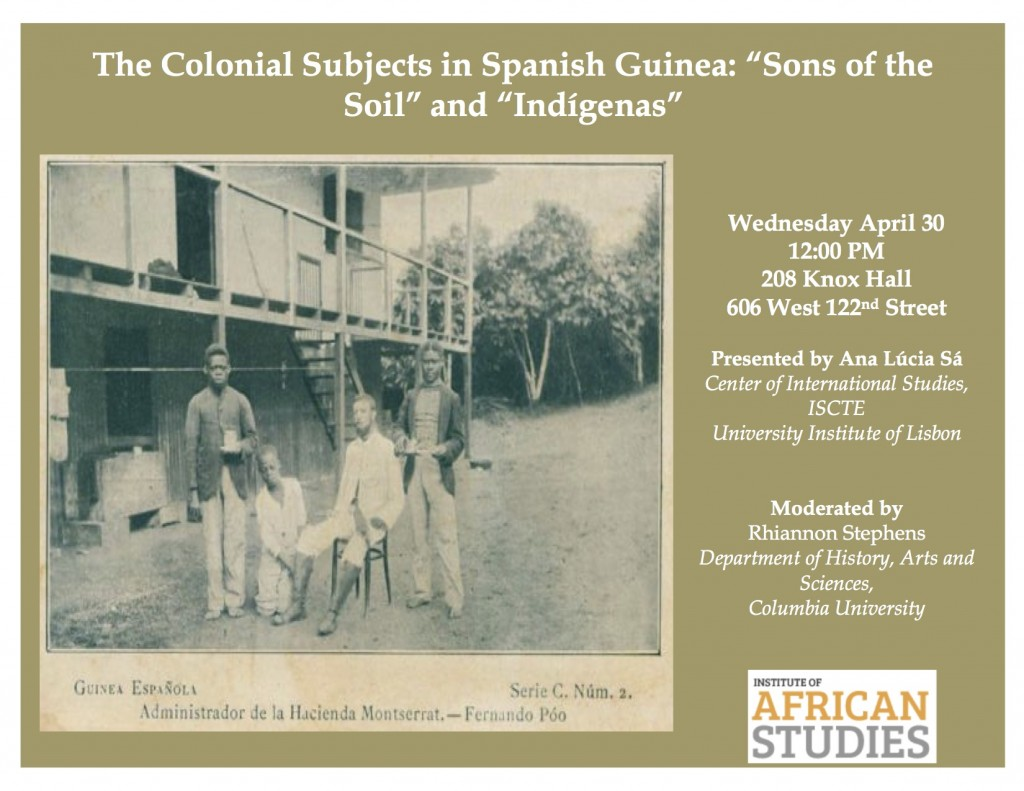 "The Colonial Subjects in Spanish Guinea: ""Sons of the Soil"" and ""Indígenas"", Ana Lúcia Sá – 30 de abril"