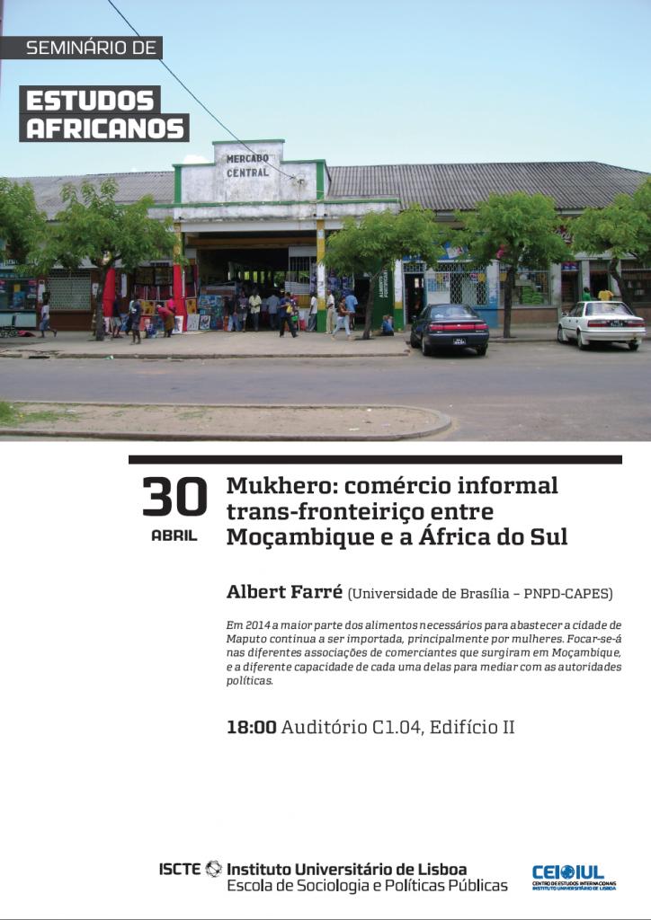 Seminário de Estudos Africanos – Mukhero: comércio informal trans-fronteiriço entre Moçambique e a África do Sul – Albert Farré – 30 de abril