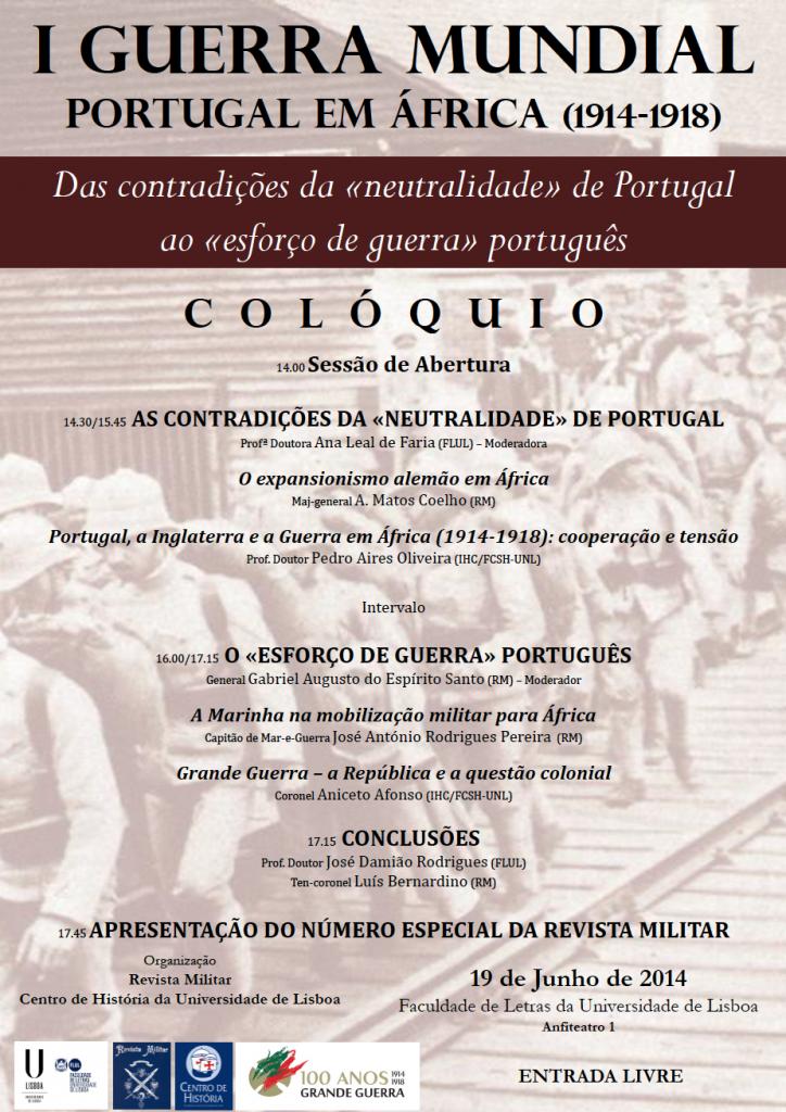 Colóquio «I Guerra Mundial Portugal Em África (1914-1918). Das Contradições Da «Neutralidade» De Portugal Ao «Esforço De Guerra» Português»