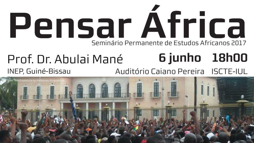 6 JUN | Pensar África – A Sociedade Civil e a Instabilidade Política na Guiné-Bissau