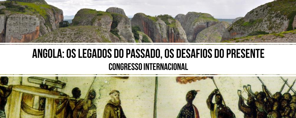 Conferência Internacional Angola: os legados do passado, os desafios do presente