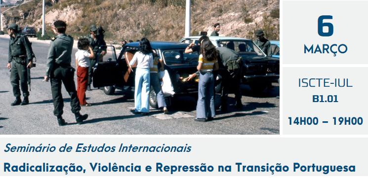 6 MAR | Radicalização, Violência e Repressão na Transição Portuguesa
