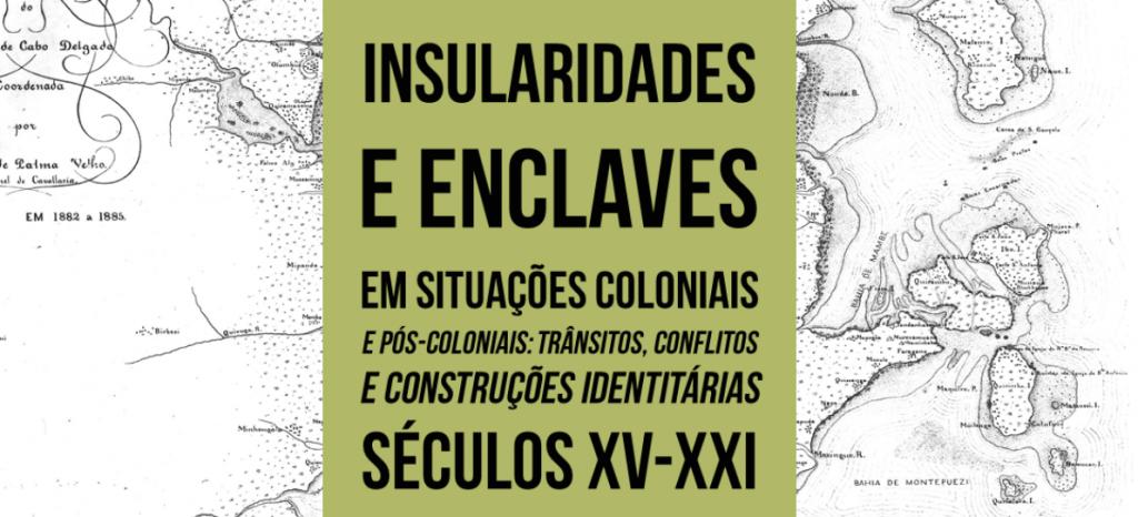 """Começou hoje o congresso """"Insularidades e enclaves em situações coloniais e pós-coloniais"""". Inscreva-se para assistir!"""