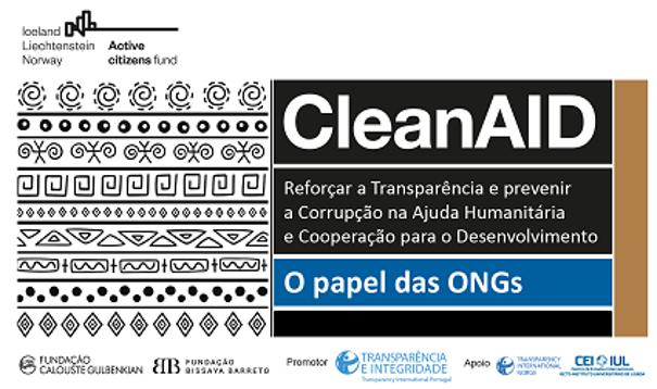 CleanAID: o papel das ONGs no reforço da Transparência e prevenção da Corrupção na Ajuda Humanitária e Cooperação para o Desenvolvimento